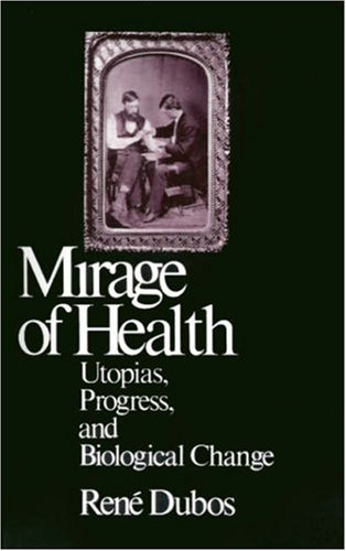 Mirage of Health: Utopias, Progress, and Biological Change