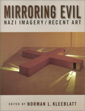 Mirroring Evil: Nazi Imagery/Recent Art 9780813529592