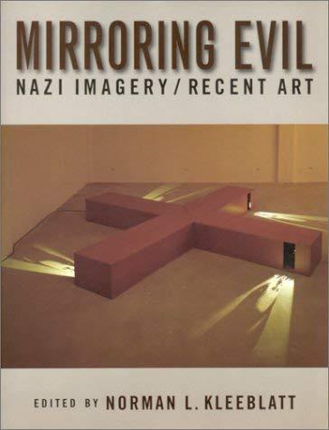 Mirroring Evil: Nazi Imagery/Recent Art