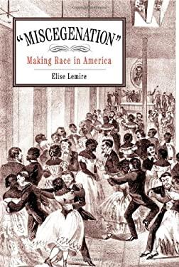 Miscegenation: Making Race in America 9780812220643