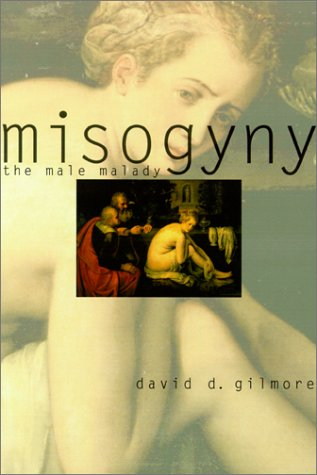 Misogyny: The Male Malady 9780812236088