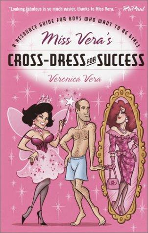 Miss Vera's Cross-Dress for Success 9780812991956