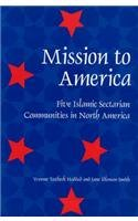 Mission to America: Five Islamic Sectarian Movements in North America 9780813012179