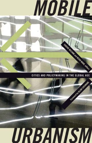 Mobile Urbanism: Cities and Policymaking in the Global Age 9780816656295