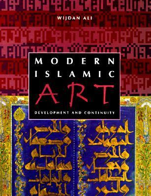 Modern Islamic Art: Development and Continuity 9780813015262