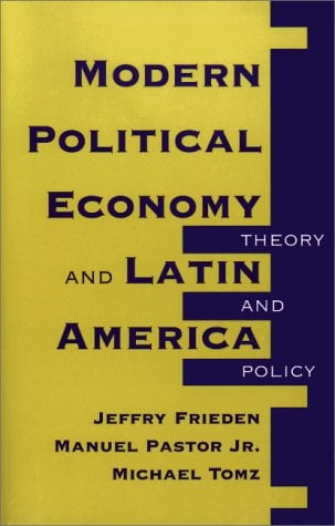 Modern Political Economy and Latin America: Theory and Policy 9780813324180