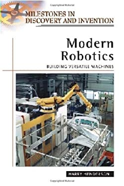 Modern Robotics: Building Versatile Machines 9780816057450