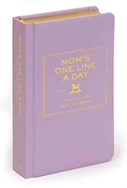 Mom's One Line a Day: A Five-Year Memory Book 9780811874908