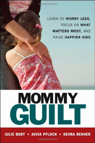 Mommy Guilt: Learn to Worry Less, Focus on What Matters Most, and Raise Happier Kids 9780814408704