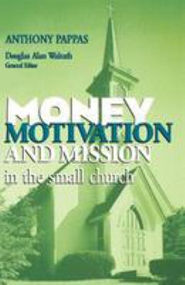 Money, Motivation, and Mission in the Small Church 9780817011468