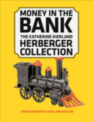 Money in the Bank: The Katherine Kierland Herberger Collection 9780816649037