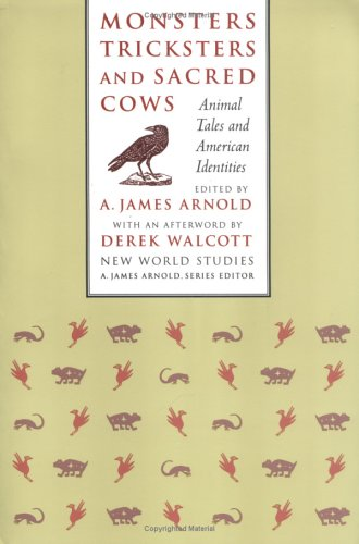 Monsters, Tricksters, and Sacred Cows Monsters, Tricksters, and Sacred Cows: Animal Tales and American Identities Animal Tales and American Identities 9780813916460