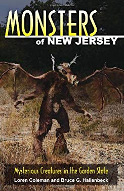 Monsters of New Jersey: Mysterious Creatures in the Garden State 9780811735964