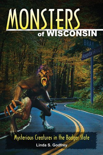 Monsters of Wisconsin: Mysterious Creatures in the Badger State 9780811707480