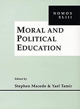 Moral and Political Education: Nomos XLIII 9780814756751