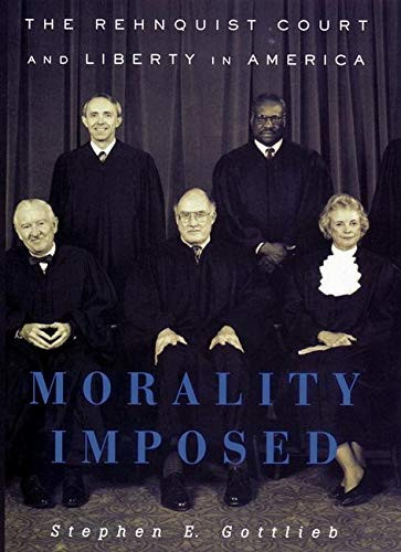 Morality Imposed: The Rehnquist Court and the State of Liberty in America - Gottlieb, Stephen E. / Johnson, Kevin