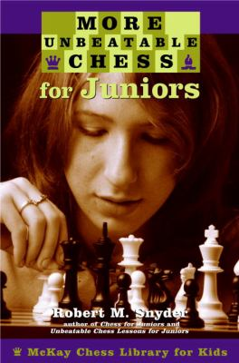 More Unbeatable Chess for Juniors 9780812936575