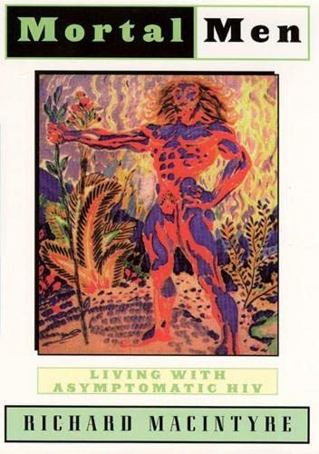 Mortal Men: Living with Asymptomatic HIV 9780813525969