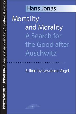 Mortality and Morality: A Search for Good After Auschwitz 9780810112865