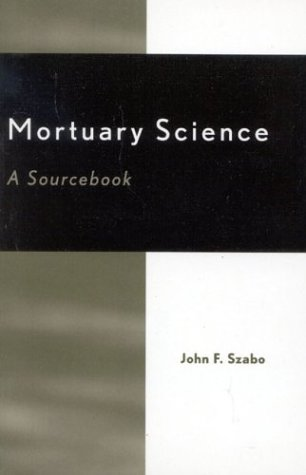 Mortuary Science: A Sourcebook 9780810845879