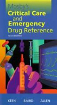 Mosby's Critical Care and Emergency Drug Reference 9780815150541