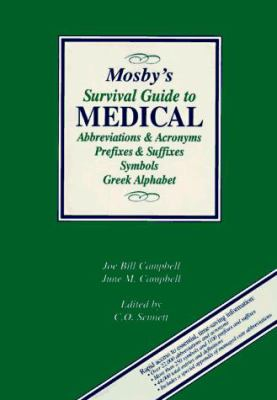 Mosby's Survival Guide to Medical Abbreviations, Acronyms, Symbols, and Prefixes 9780815113980