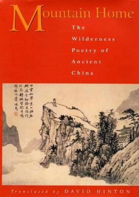 Mountain Home: The Wilderness Poetry of Ancient China 9780811216241