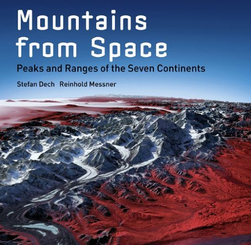 Mountains from Space: Peaks and Ranges of the Seven Continents 9780810959613