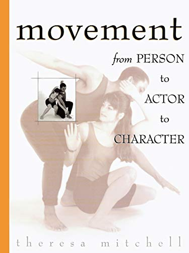 Movement: From Person to Actor to Character 9780810833289