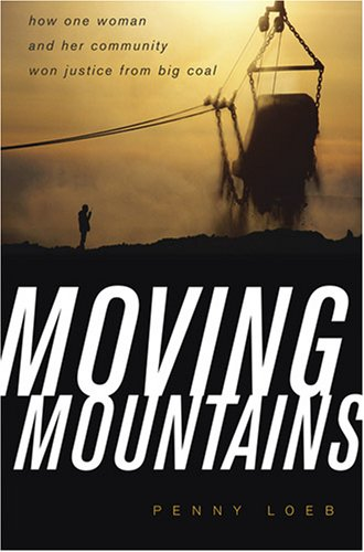 Moving Mountains: How One Woman and Her Community Won Justice from Big Coal 9780813124414
