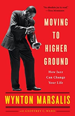 Moving to Higher Ground: How Jazz Can Change Your Life 9780812969085