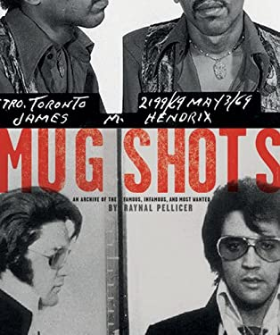 Mug Shots: An Archive of the Famous, Infamous, and Most Wanted 9780810921092