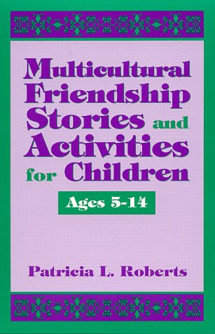 Multicultural Friendship Stories and Activities for Children Ages 5-14 9780810833593