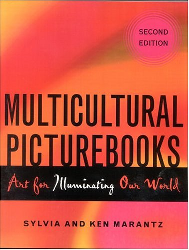 Multicultural Picturebooks: Art for Illuminating Our World 9780810849334