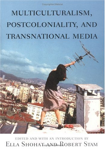 Multiculturalism, Postcoloniality, and Transnational Media 9780813532356