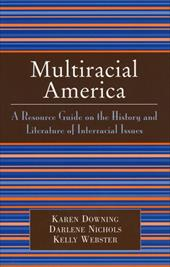 Multiracial America: A Resource Guide on the History and Literature of Interracial Issues