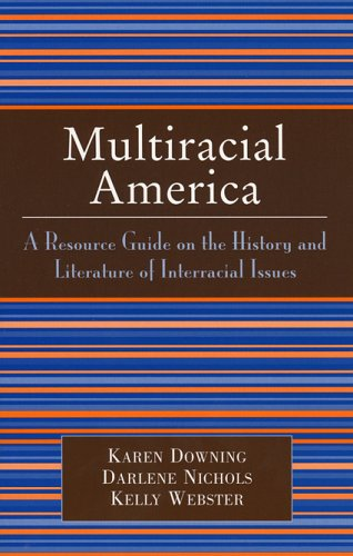 Multiracial America: A Resource Guide on the History and Literature of Interracial Issues 9780810851993
