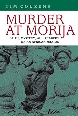 Murder at Morija: Faith, Mystery, and Tragedy on an African Mission 9780813925295