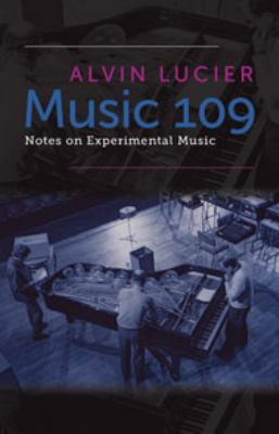 Music 109: Notes on Experimental Music 9780819572974