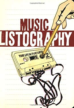 Music Listography Journal: Your Life in (Play) Lists 9780811869461