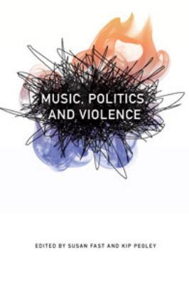 Music, Politics, and Violence 9780819573384