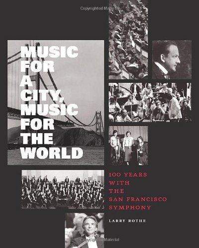 Music for a City, Music for the World: 100 Years with the San Francisco Symphony