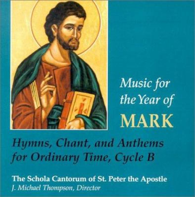 Music for the Year of Mark: Hymns, Chant and Anthems for Ordinary Time, Cycle B 9780814679548