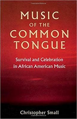 Music of the Common Tongue Music of the Common Tongue Music of the Common Tongue Music of the Common Tongue Music of the Com: Survival and Celebration 9780819563576