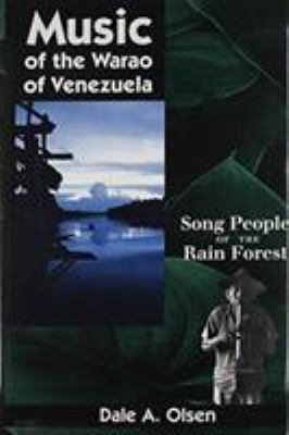 Music of the Warao of Venezuela: Song People of the Rain Forest 9780813013909