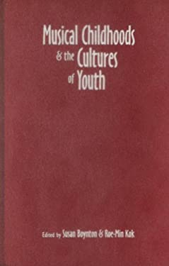 Musical Childhoods & the Cultures of Youth 9780819568021
