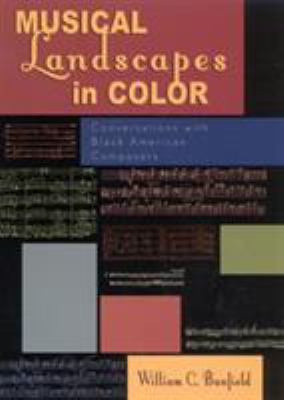 Musical Landscapes in Color: Conversations with Black American Composers 9780810837065