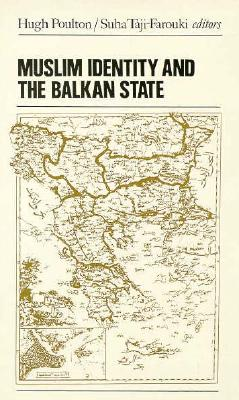 Muslim Identity and the Balkan State 9780814782286