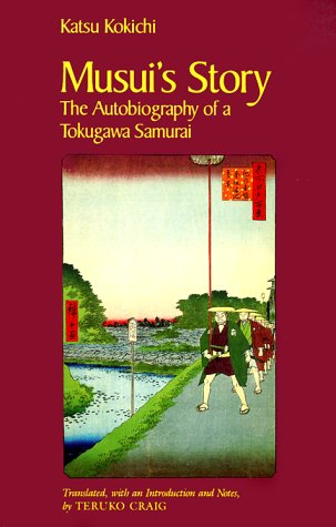 Musui's Story: The Autobiography of a Tokugawa Samurai 9780816512560