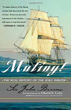 Mutiny!: The Real History of the H.M.S. Bounty 9780815412519